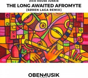 Zico House Junkie - The Long Awaited Afromyte (S?ren Laga Remix)